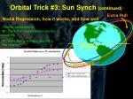 orbital trick 3 sun synch continued