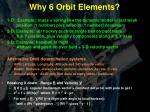 why 6 orbit elements