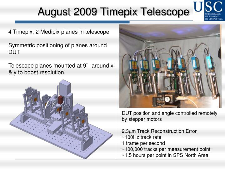 August 2009 Timepix Telescope