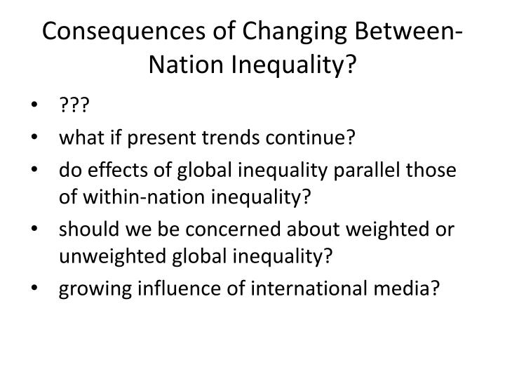 Consequences of Changing Between-Nation Inequality?