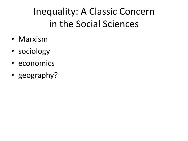 Inequality a classic concern in the social sciences