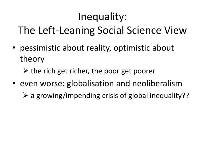 Inequality the left leaning social science view