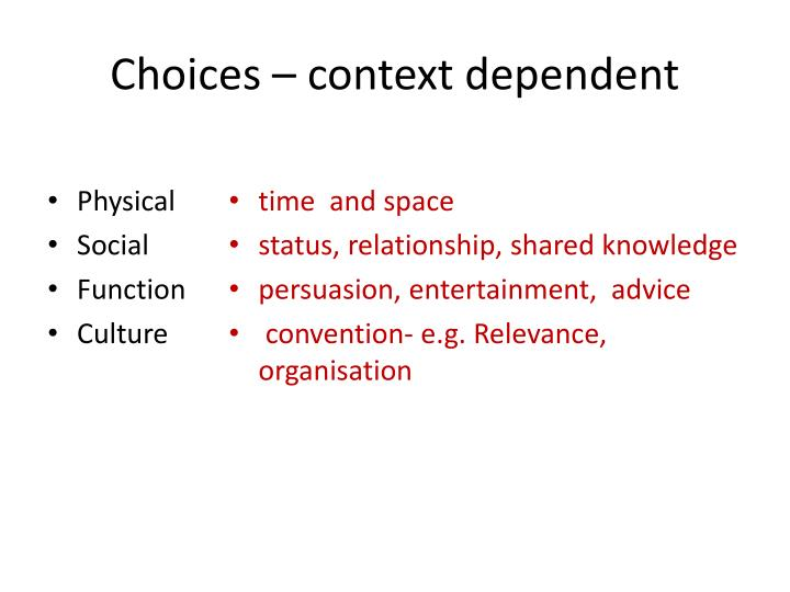 Choices – context dependent