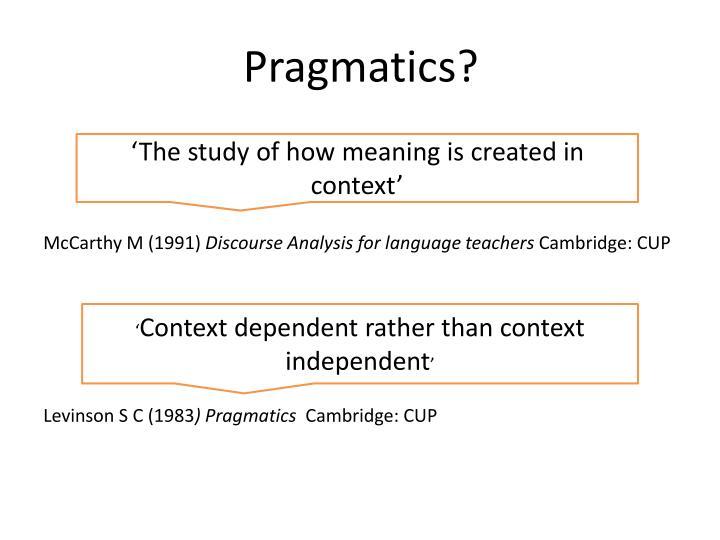 Pragmatics?