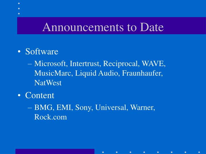 Announcements to Date