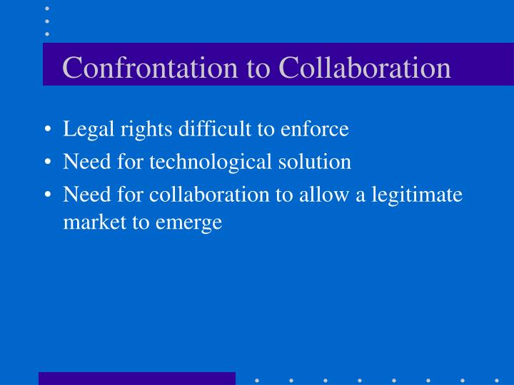 Confrontation to Collaboration