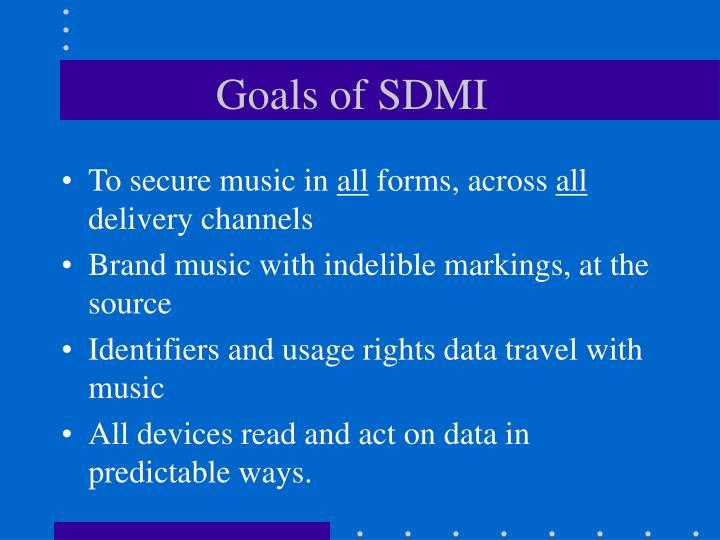 Goals of SDMI