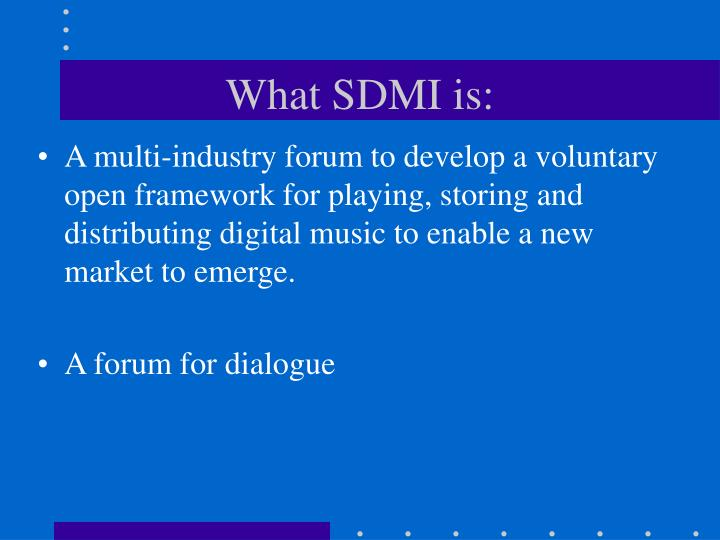 What SDMI is: