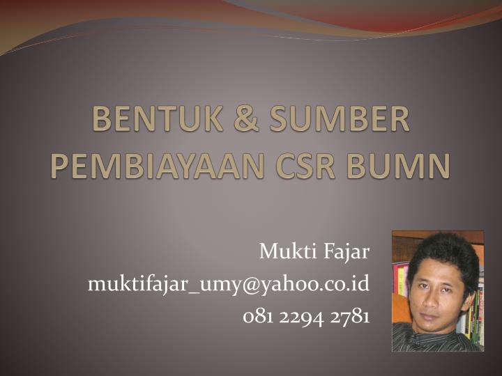 BENTUK & SUMBER PEMBIAYAAN CSR BUMN