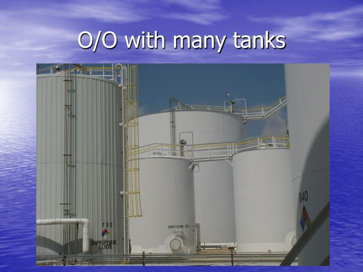 O/O with many tanks