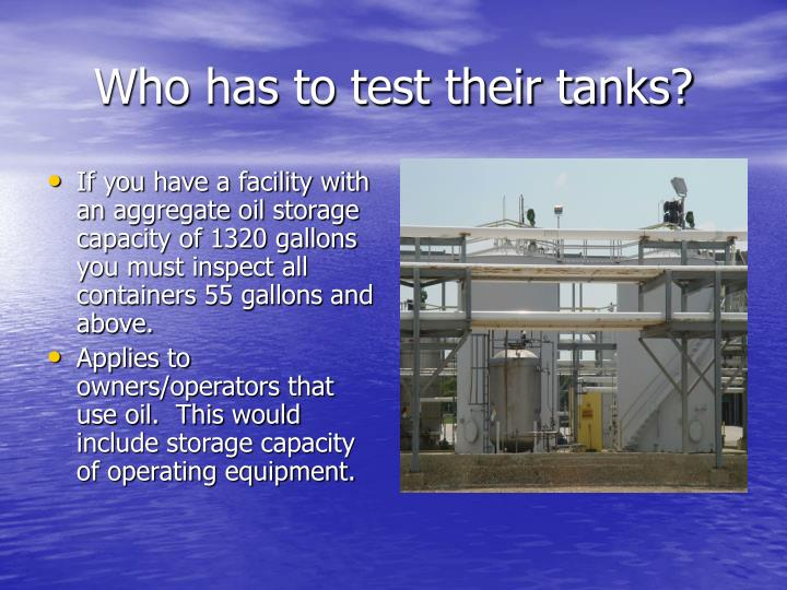 Who has to test their tanks