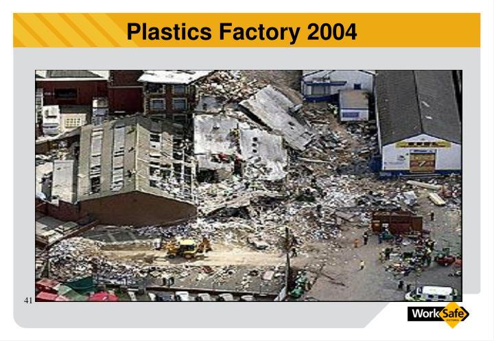 Plastics Factory 2004