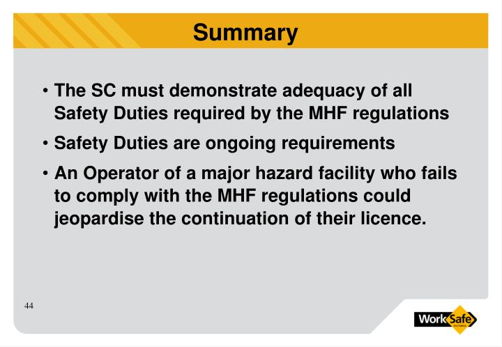 The SC must demonstrate adequacy of all Safety Duties required by the MHF regulations