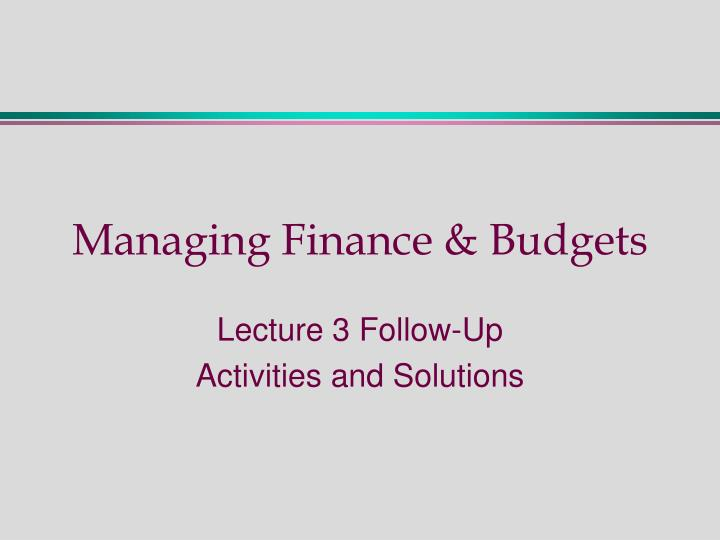 managing finance budgets