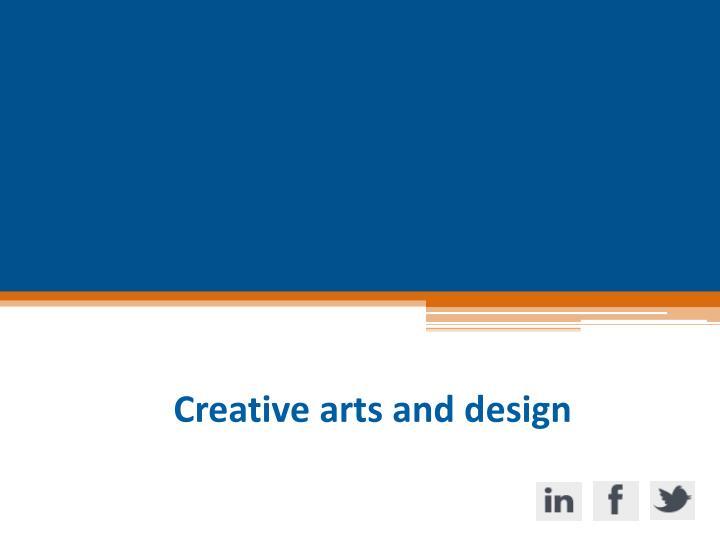 Creative arts and design