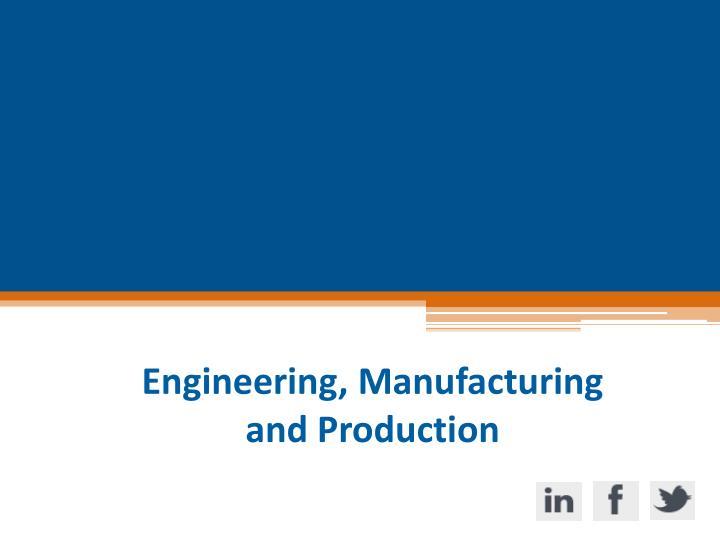 Engineering, Manufacturing