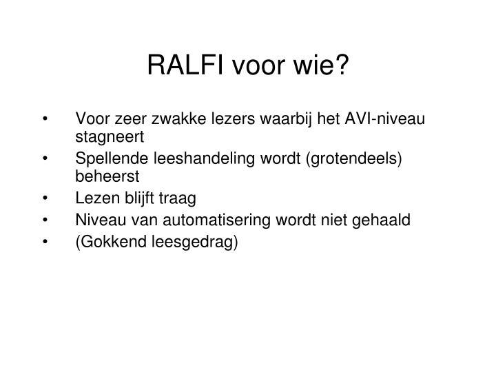 RALFI voor wie?