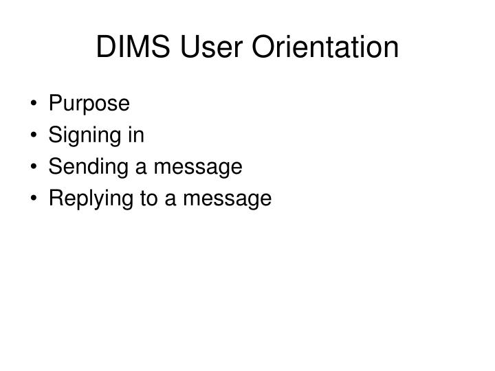 DIMS User Orientation