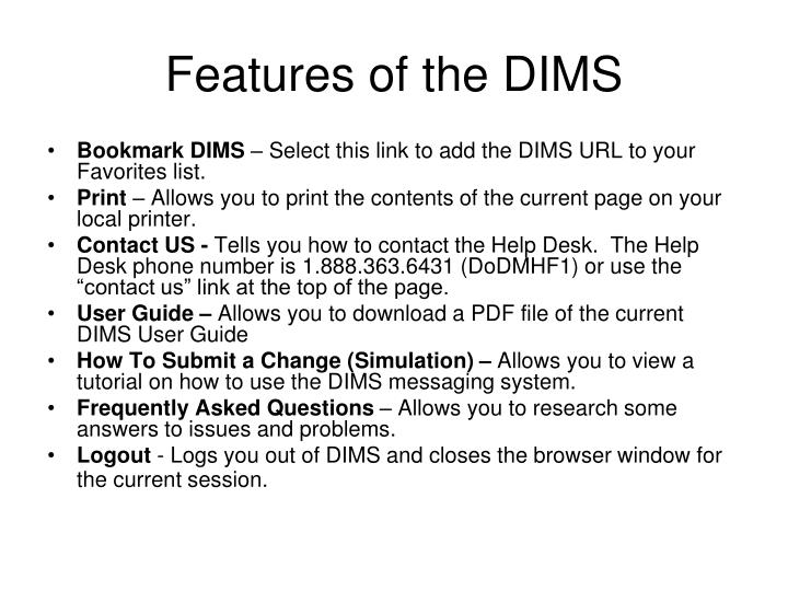 Features of the DIMS