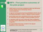 mfh first positive outcomes of the pilot project