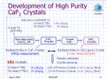development of high purity caf 2 crystals