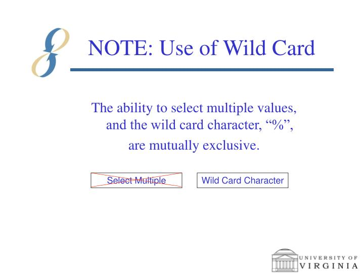 NOTE: Use of Wild Card