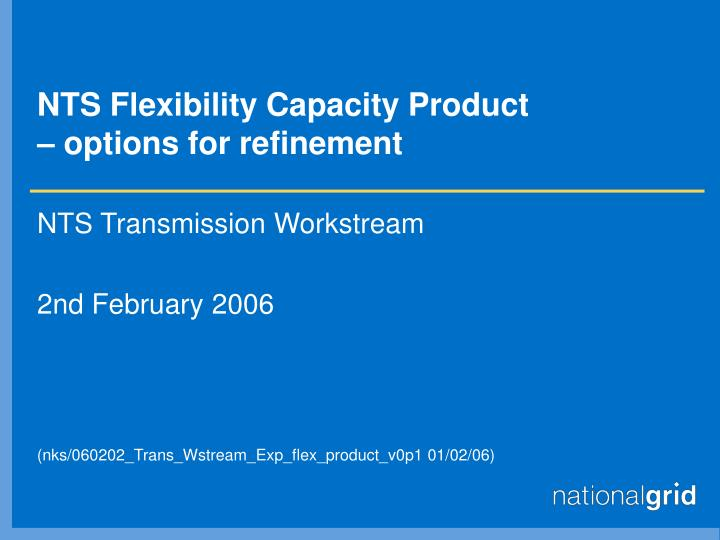 nts flexibility capacity product options for refinement
