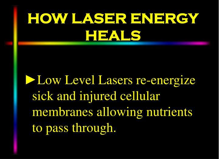 HOW LASER ENERGY HEALS