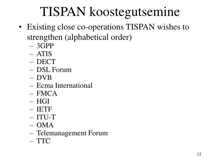 TISPAN koostegutsemine