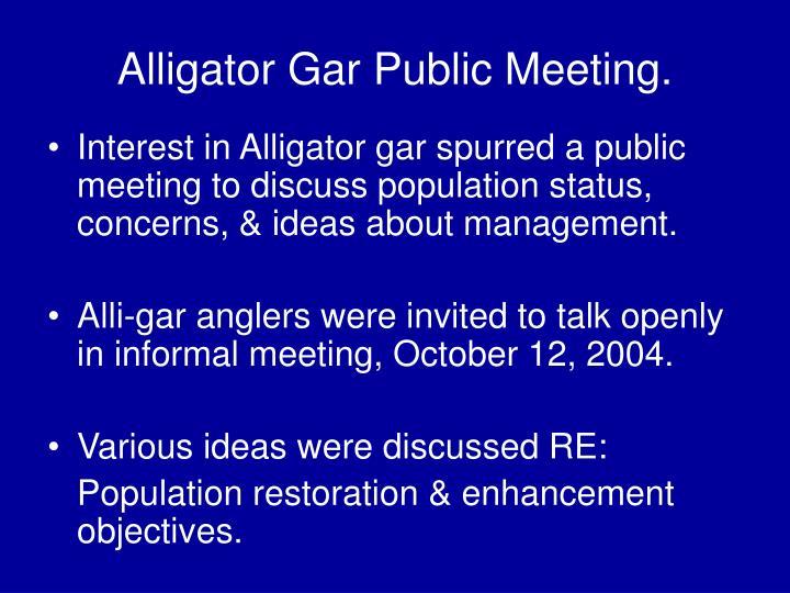Alligator Gar Public Meeting.