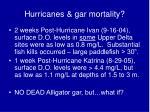 hurricanes gar mortality