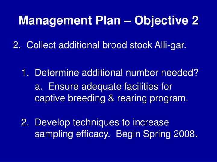 Management Plan – Objective 2