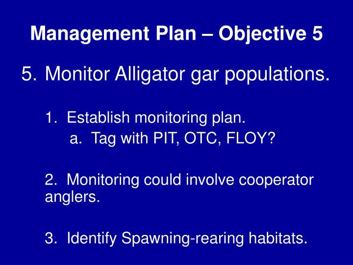 Management Plan – Objective 5