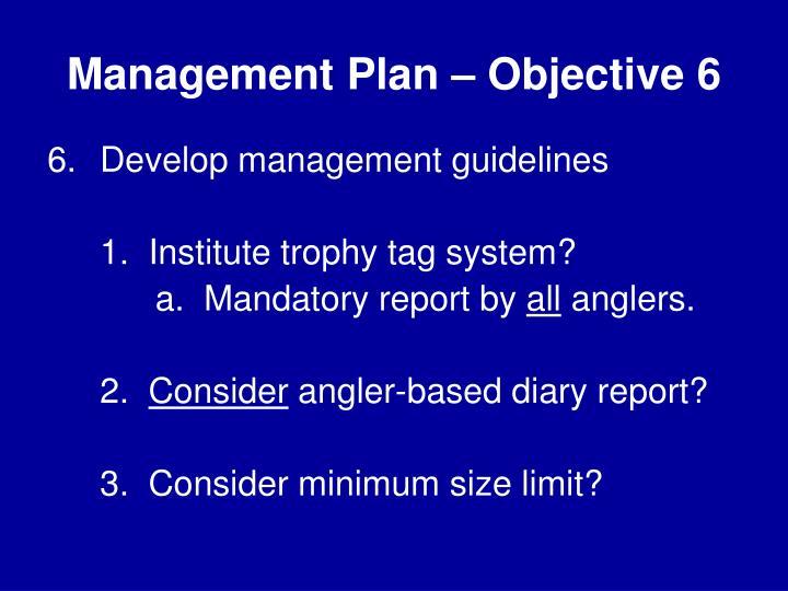 Management Plan – Objective 6