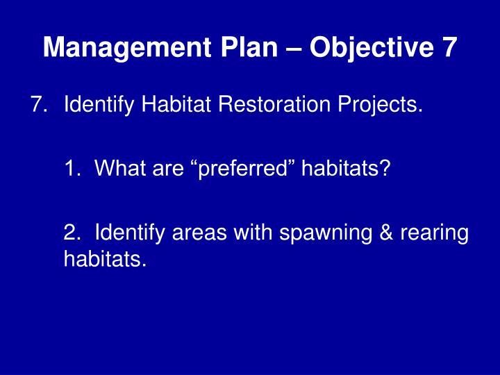 Management Plan – Objective 7