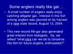 some anglers really like gar