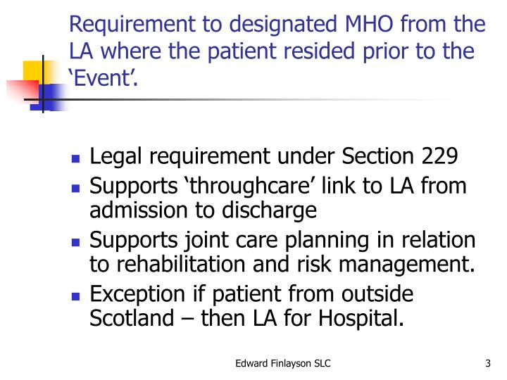 Requirement to designated MHO from the LA where the patient resided prior to the 'Event'.