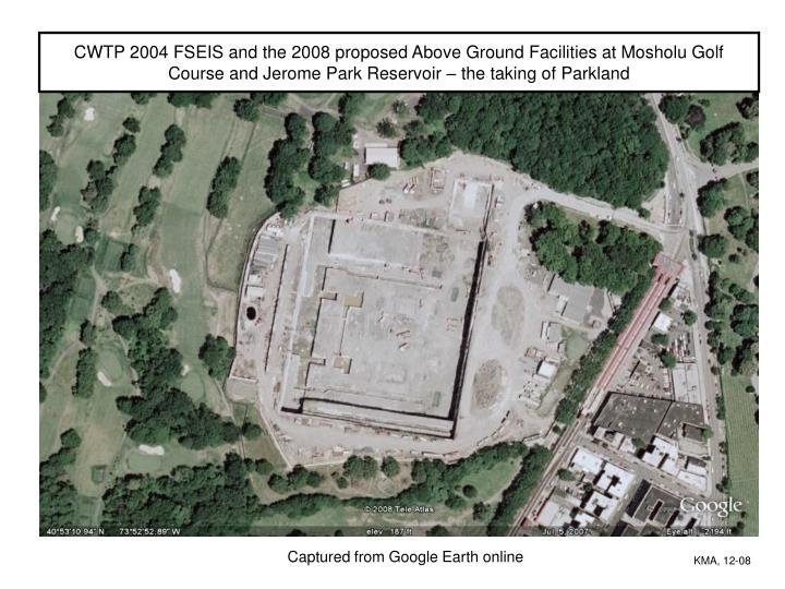 CWTP 2004 FSEIS and the 2008 proposed Above Ground Facilities at Mosholu Golf Course and Jerome Park...