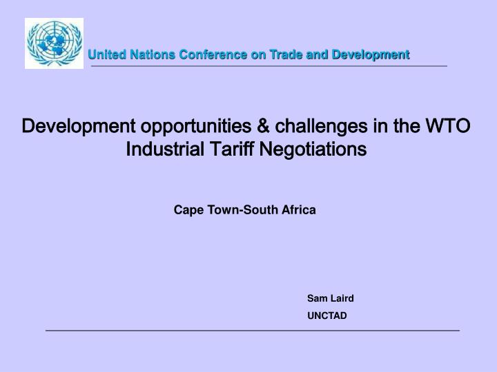 Development opportunities challenges in the wto industrial tariff negotiations