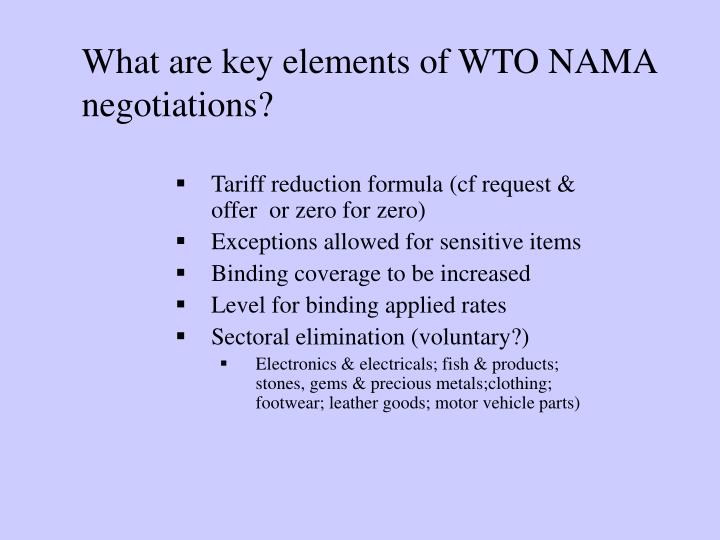 What are key elements of WTO NAMA negotiations?