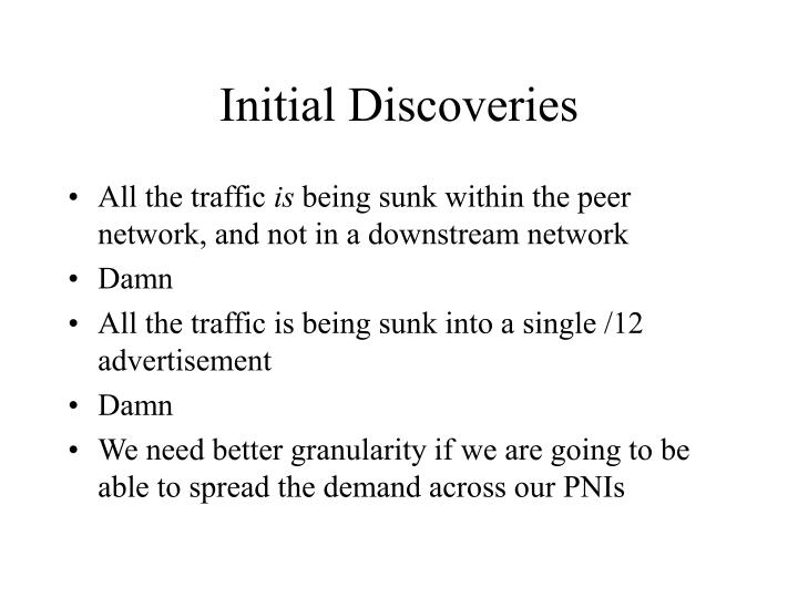 Initial Discoveries