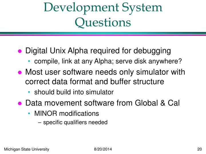 Development System Questions