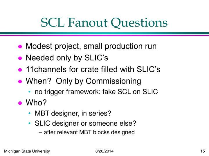 SCL Fanout Questions