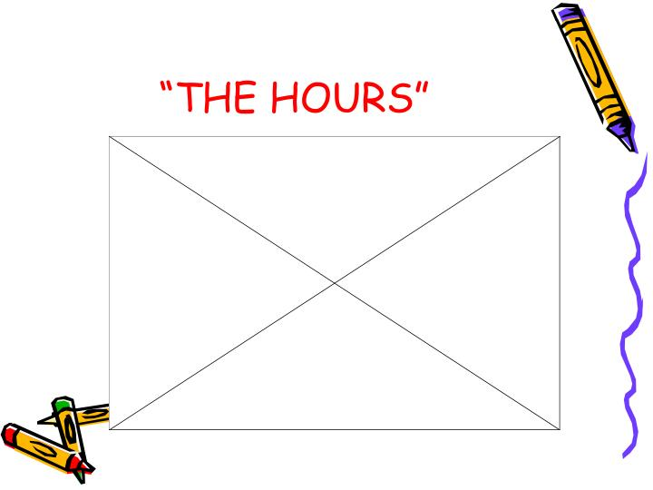 """""""THE HOURS"""""""