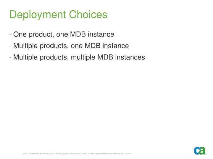 Deployment Choices