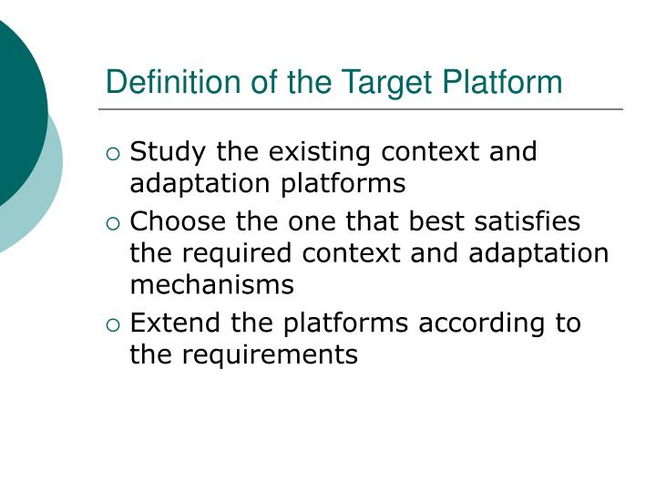 Definition of the Target Platform