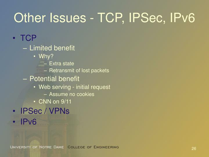 Other Issues - TCP, IPSec, IPv6
