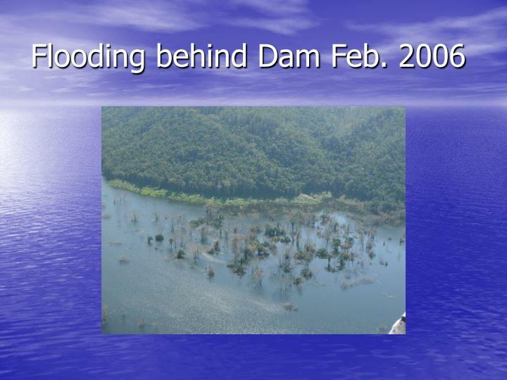 Flooding behind Dam Feb. 2006
