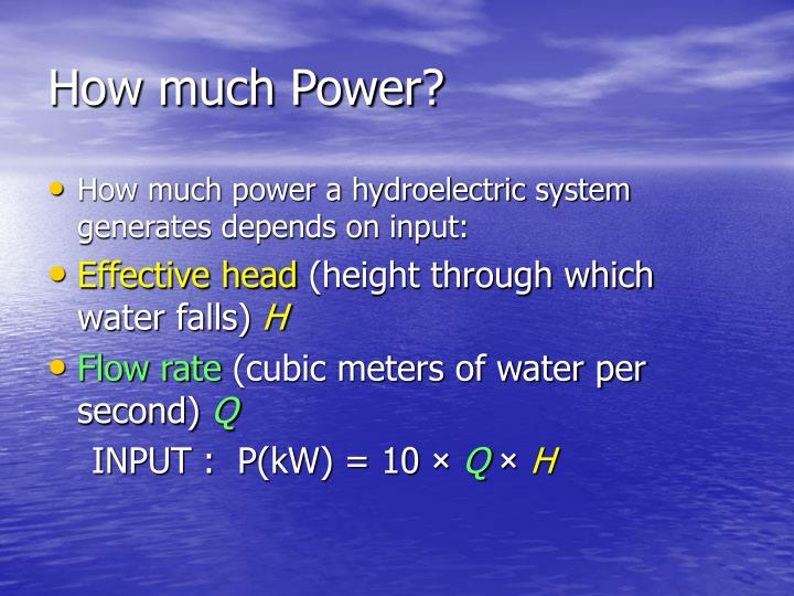 How much Power?