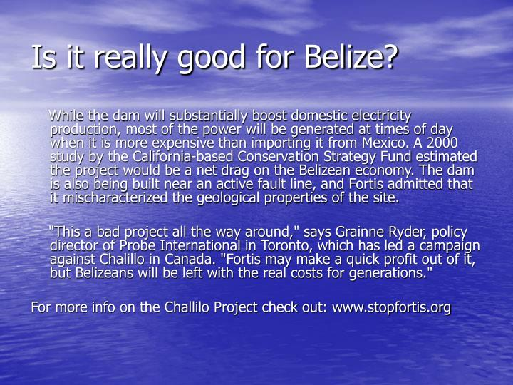 Is it really good for Belize?